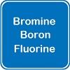 Бром, Бор и Флуор